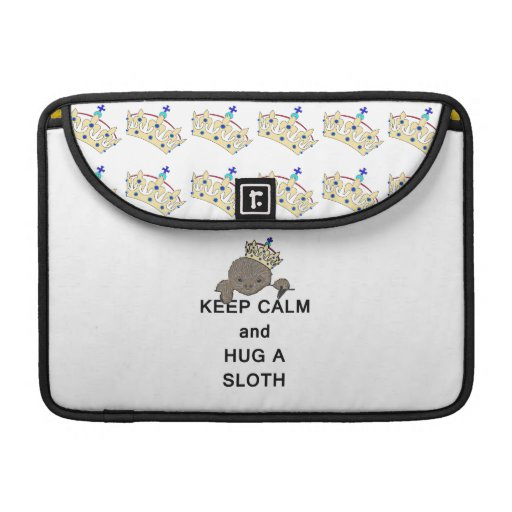 Keep Calm and Hug a Sloth Meme Sleeves For MacBook Pro