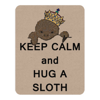 Keep Calm and Hug a Sloth with Crown Meme Card
