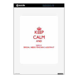 Keep Calm and Hug a Special Needs Teaching Assista Skins For The iPad