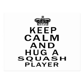 Keep Calm And Hug A Squash Player Post Cards