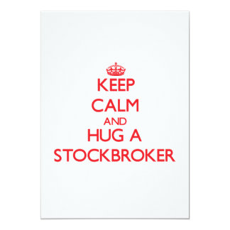 Keep Calm and Hug a Stockbroker 5x7 Paper Invitation Card
