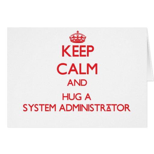 Keep Calm and Hug a System Administrator Greeting Card