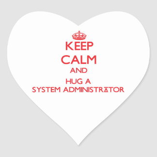 Keep Calm and Hug a System Administrator Heart Sticker