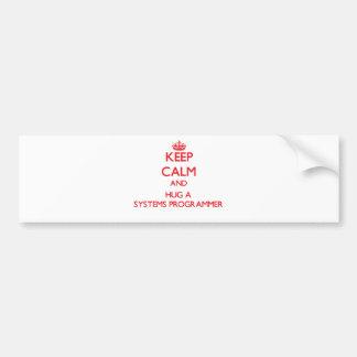 Keep Calm and Hug a Systems Programmer Car Bumper Sticker