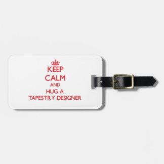 Keep Calm and Hug a Tapestry Designer Bag Tag