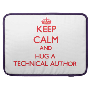 Keep Calm and Hug a Technical Author Sleeves For MacBook Pro