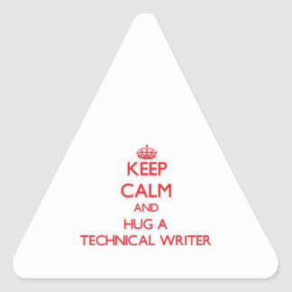 Keep Calm and Hug a Technical Writer Triangle Sticker