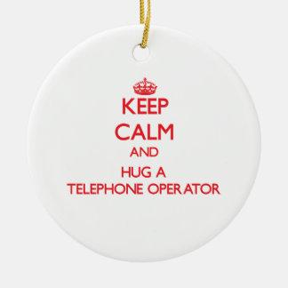 Keep Calm and Hug a Telephone Operator Ceramic Ornament