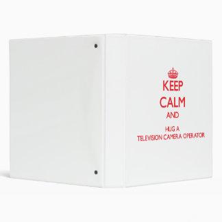 Keep Calm and Hug a Television Camera Operator Vinyl Binders
