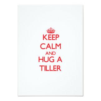 Keep Calm and Hug a Tiller Custom Invite