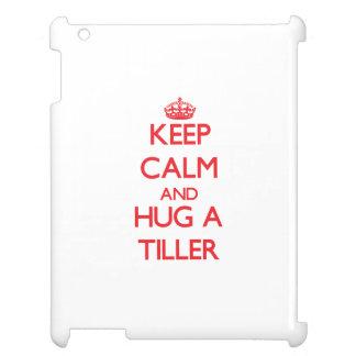 Keep Calm and Hug a Tiller Cover For The iPad