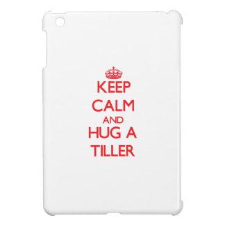 Keep Calm and Hug a Tiller Cover For The iPad Mini