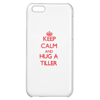Keep Calm and Hug a Tiller iPhone 5C Case