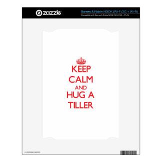 Keep Calm and Hug a Tiller Skins For The NOOK