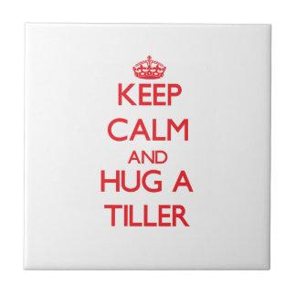 Keep Calm and Hug a Tiller Ceramic Tiles