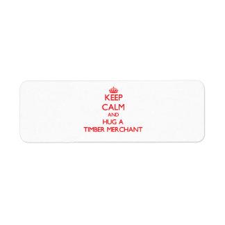 Keep Calm and Hug a Timber Merchant Custom Return Address Labels
