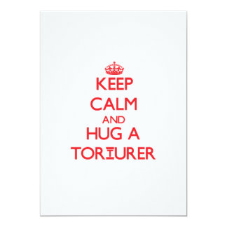 Keep Calm and Hug a Torturer 5x7 Paper Invitation Card
