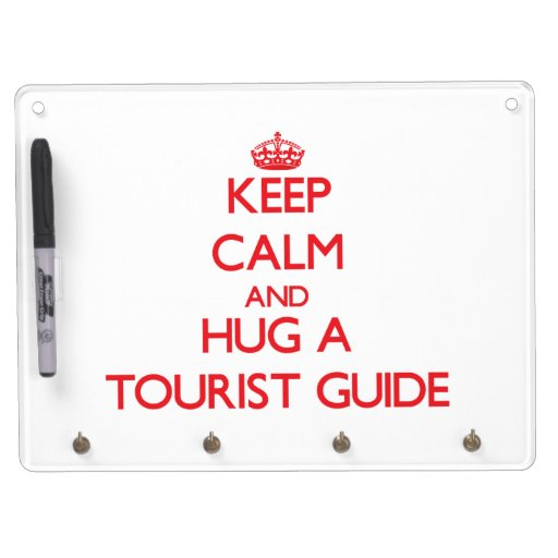 Keep Calm and Hug a Tourist Guide Dry Erase White Board