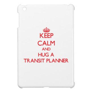 Keep Calm and Hug a Transit Planner iPad Mini Cases