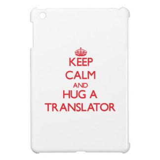 Keep Calm and Hug a Translator iPad Mini Cover