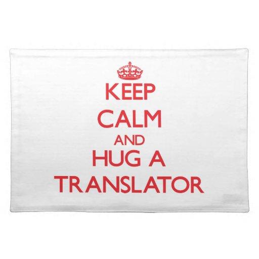 Keep Calm and Hug a Translator Place Mats