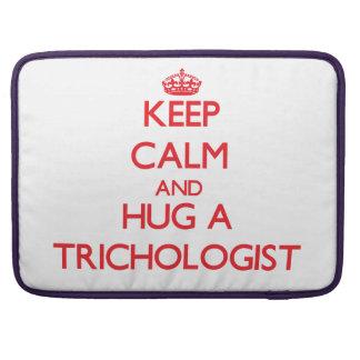 Keep Calm and Hug a Trichologist MacBook Pro Sleeves