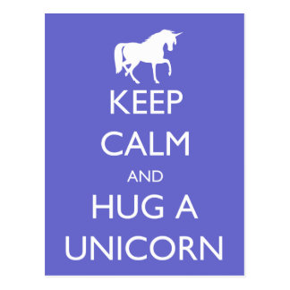 Keep Calm and Hug a Unicorn Postcard