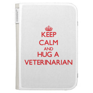 Keep Calm and Hug a Veterinarian Kindle 3G Cover