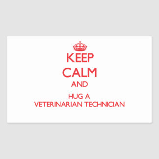 Keep Calm and Hug a Veterinarian Technician Rectangular Sticker