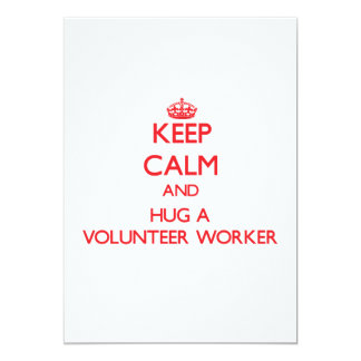 Keep Calm and Hug a Volunteer Worker 5x7 Paper Invitation Card