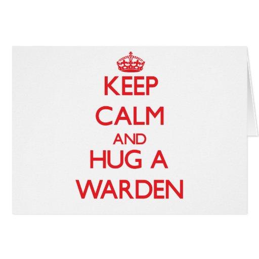 Keep Calm and Hug a Warden Greeting Card