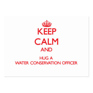 Keep Calm and Hug a Water Conservation Officer Large Business Cards (Pack Of 100)