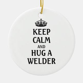 Keep calm and hug a welder ceramic ornament