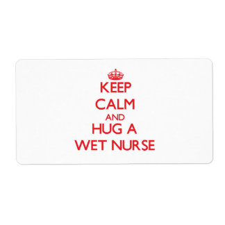 Keep Calm and Hug a Wet Nurse Personalized Shipping Label