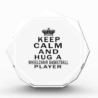 Keep Calm And Hug A Wheelchair Basketball Player Awards
