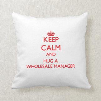 Keep Calm and Hug a Wholesale Manager Throw Pillows