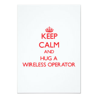 Keep Calm and Hug a Wireless Operator Personalized Invitation