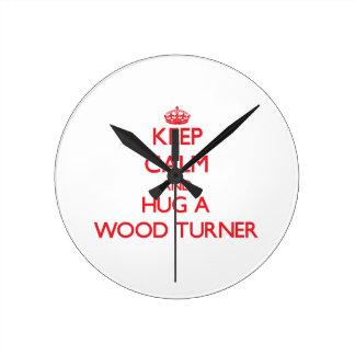 Keep Calm and Hug a Wood Turner Round Clock