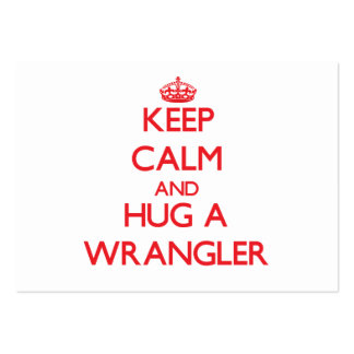 Keep Calm and Hug a Wrangler Large Business Cards (Pack Of 100)