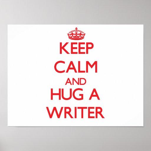 Keep Calm and Hug a Writer Poster