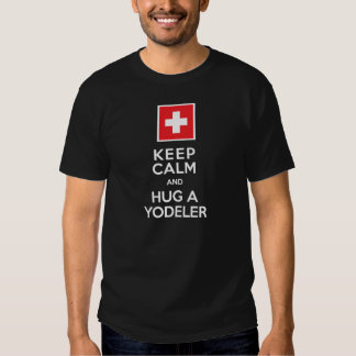 Keep Calm and Hug a Yodeler Funny Swiss T-shirt