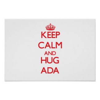 Keep Calm and Hug Ada Print