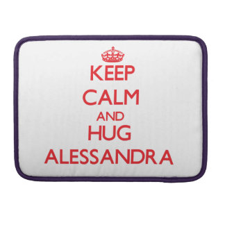 Keep Calm and Hug Alessandra Sleeves For MacBook Pro