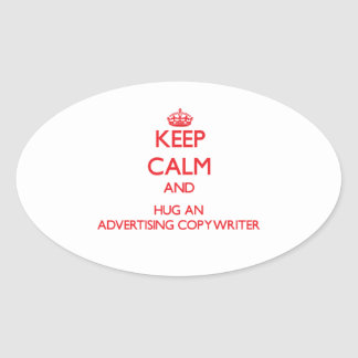 Keep Calm and Hug an Advertising Copywriter Stickers