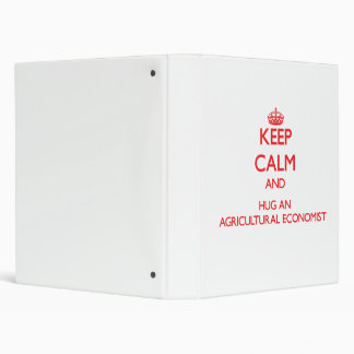Keep Calm and Hug an Agricultural Economist 3 Ring Binder