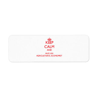 Keep Calm and Hug an Agricultural Economist Return Address Label