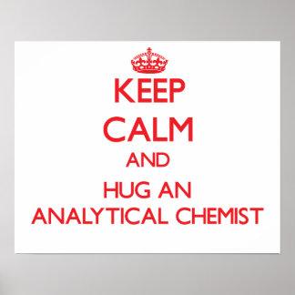 Keep Calm and Hug an Analytical Chemist Print