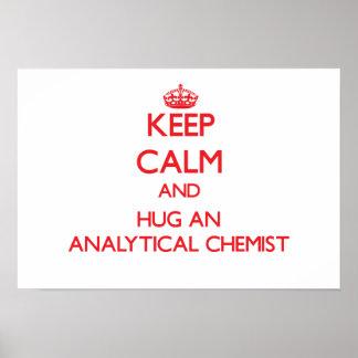 Keep Calm and Hug an Analytical Chemist Poster
