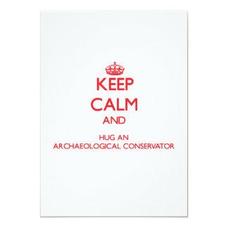 """Keep Calm and Hug an Archaeological Conservator 5"""" X 7"""" Invitation Card"""