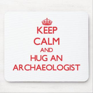 Keep Calm and Hug an Archaeologist Mouse Pad